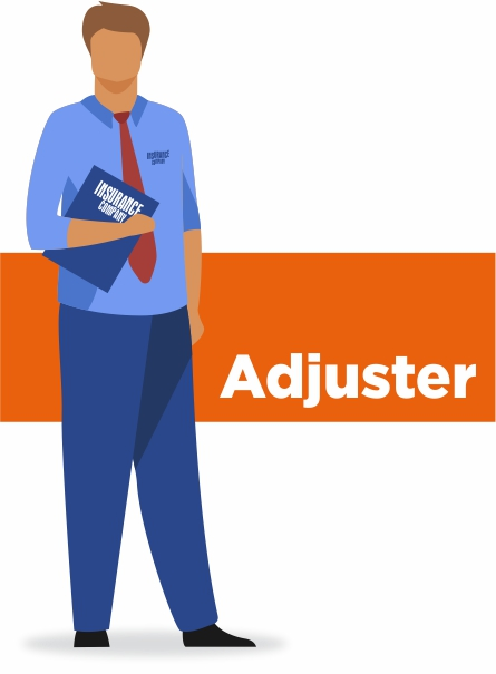 The adjuster is your contact with the insurance company.